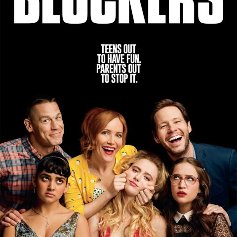 Weekend Review: What I Watched This Weekend- Blockers