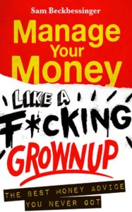 Manage Your Money Like A Fucking Grownup - The Best Money Advice You Never Got_from R176