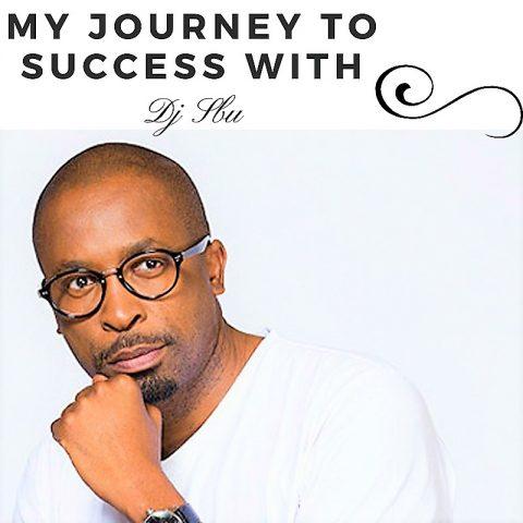 My Journey To Success With DJ Sbu